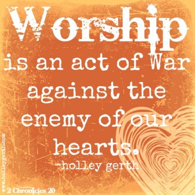Worship-is-an-Act-of-War-by-Holley-Gerth-400x400
