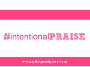 intentional praise